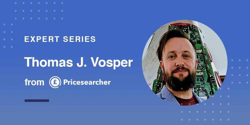 Feedonomics Expert Interview: Thomas J. Vosper of Pricesearcher
