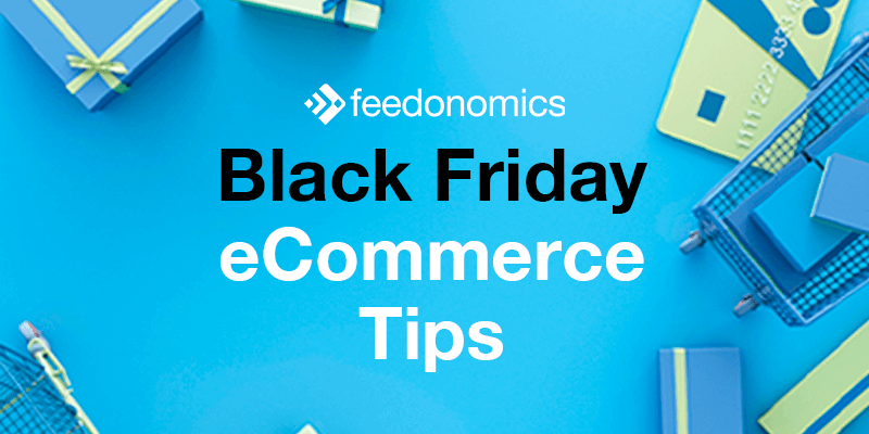 Black Friday and Cyber Monday eCommerce Tips From The Pros