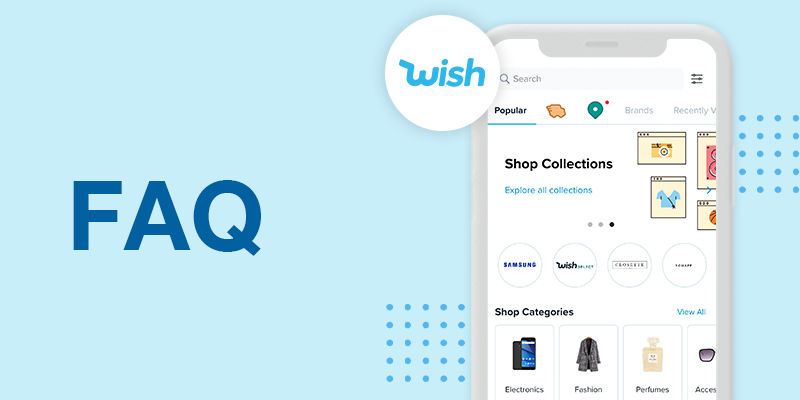 Wish Marketplace Merchant FAQs to Get You Started