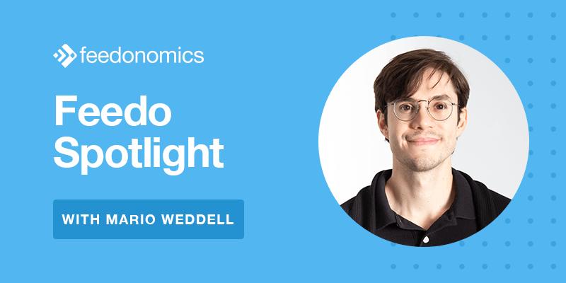 Feedo Spotlight: Mario Weddell