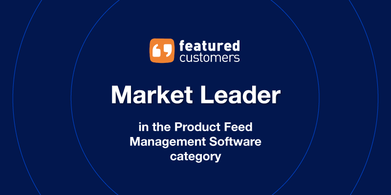 Feedonomics Recognized as Market Leader in Product Feed Management Software