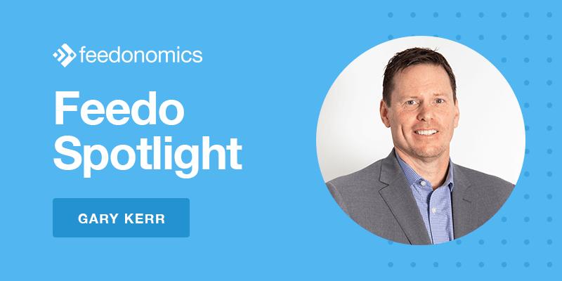 Feedo Spotlight: Gary Kerr, Director of Agency Partnerships