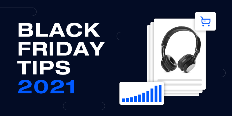 5 Black Friday Tips for 2021 from the Ecommerce Experts