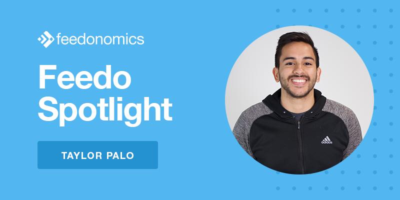 Feedo Spotlight: Taylor Palo, Senior Enterprise Feed Manager